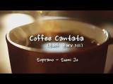 Sumi Jo - 'Coffee Cantata' by J.S.Bach (Eng &amp