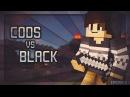 [Тропа Войны] CoDS vs Black