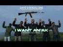 ♪ I Want An AK (Backstreet Boys DayZ Parody)