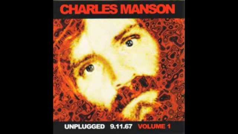 CHARLES MANSON Unplugged 9.11.67 Volume 1 CD (FULL ALBUM)