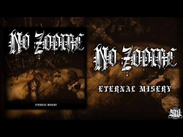NO ZODIAC - ETERNAL MISERY [OFFICIAL ALBUM STREAM] (2015) SW EXCLUSIVE