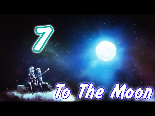 To The Moon - 7 - Джоуи?