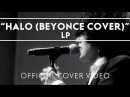 LP - Halo Beyonce Cover Live