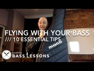 10 Essential Tips for Flying with Your Bass /// Scott's Bass Lessons