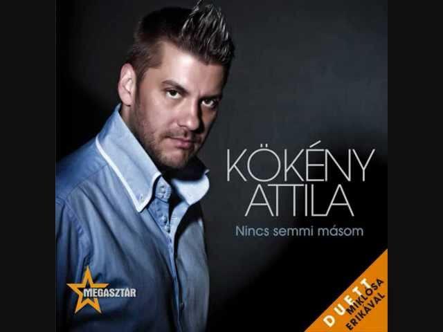 Kökény Attila Nincs semmi másom TELJES VERZIÓ DALSZÖVEG első dal a lemezről