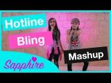 Hotline Bling - Drake - Sapphire & Skye MASHUP
