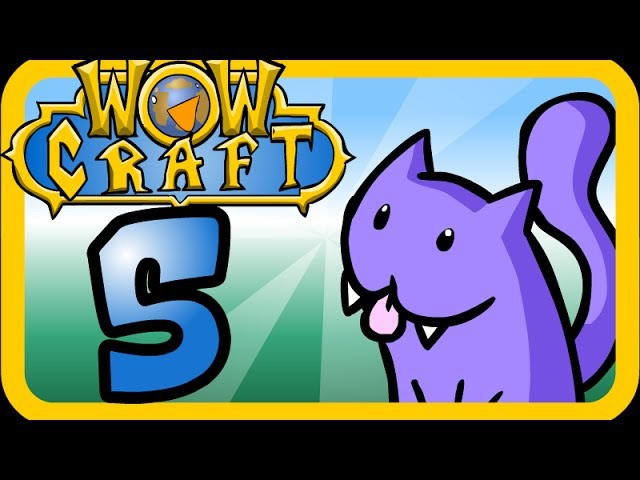 Wowcraft Episode 5 Tracked Down