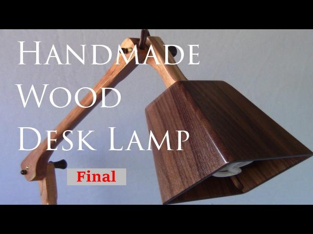 Custom Wooden Desk Lamp Builder's Series Ep 5 Part 2 FINAL