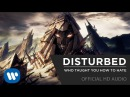 Disturbed Who Taught You How To Hate Official HD