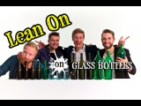 Bottle Boys - Lean On (Major Lazer &amp DJ Snake feat. M