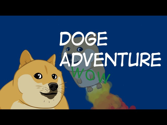 Doge Adventure : animated music video : MrWeebl