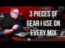 3 Pieces of Gear I Use On Every Mix - Into The Lair #138