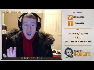 Thorin's Thoughts - Update 9/12/2015 a.k.a Wild West Nightmare (CS:GO)