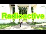IMAGINE DRAGONS - RADIOACTIVE DANCEТАНЕЦ