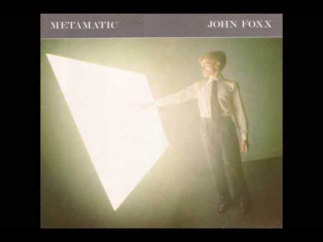 John Foxx - Metamatic (2007 Remastered Deluxe Edition)