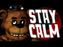 STAY CALM - FIVE NIGHTS AT FREDDY'S SONG | by Griffinilla