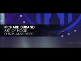 Richard Durand - Art Of Noise Official Music Video