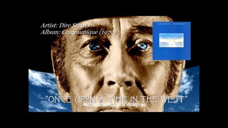 Dire Straits - Once Upon A Time In The West (1979) (Remaster) ~MetalGuruMessiah~