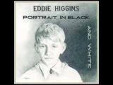 Eddie Higgins - A Portrait In Black And White Full Album