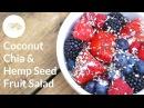 Coconut Chia Hemp Seed Fruit Salad Healthy Snack Idea Healthy Grocery Girl®