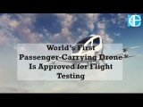 World's First Passenger-Carrying Drone Is Approved for Flight Testing