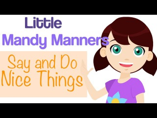Kids' English | Say and Do Nice Things | Little Mandy Manners | TinyGrads | Children's Videos | Character Songs