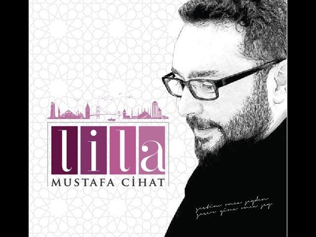 Mustafa Cihat - Lila (Official Audio)