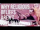 Why Religious Beliefs Aren't Just Silly