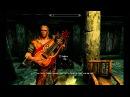 Скайрим. Песня Век произвола. RU Skyrim. Bards song Age of Aggression