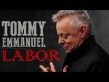 Tommy Emmanuel - Labor