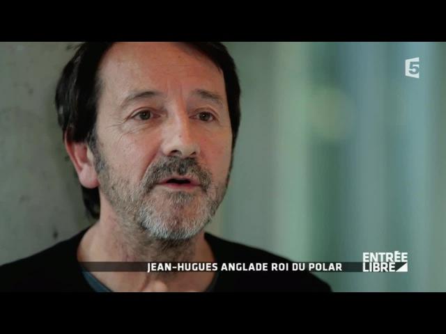 Jean-Hugues Anglade Roi du polar - Entrée libre