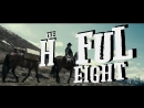 Омерзительная восьмерка The Hateful Eight, 2015, Квентин Тарантино, трейлер