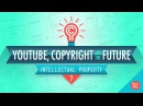 IP Problems YouTube and the Future Crash Course Intellectual Property 7