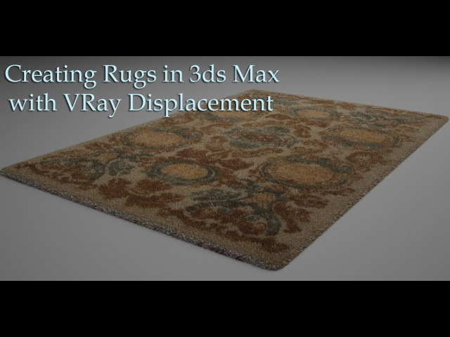 Creating Rugs in 3ds Max with VRay Displacement