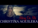 Christina Aguilera - Mercy On Me (Music Video)