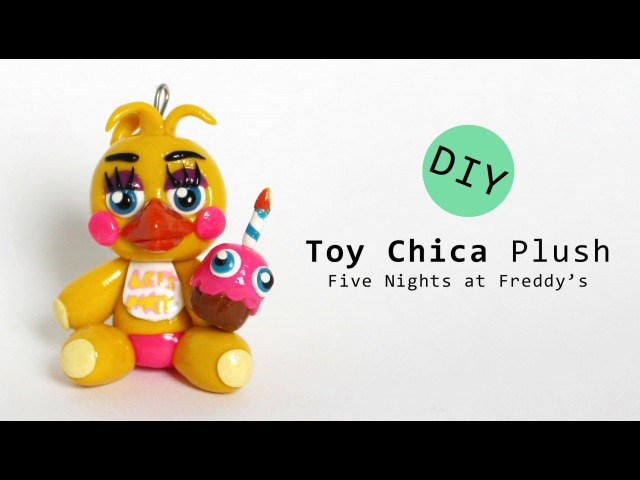 Five Nights at Freddy's 2 Toy Chica Plush Polymer Clay Tutorial