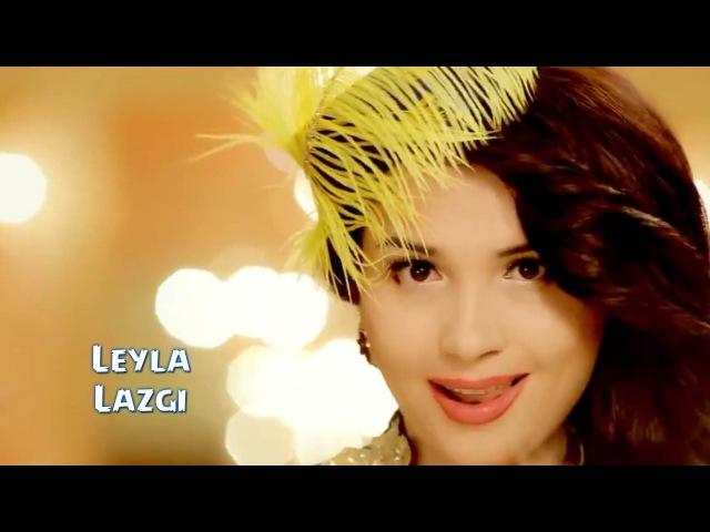 Leyla - Lazgi   Лейла - Лазги