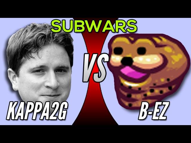Kappa2g vs B-E-Z Subwar Highlights