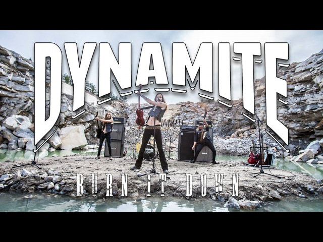DYNAMITE - Burn It Down (Official Video)