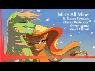 Evdog - Mine All Mine (Ft. Stacey, Cherax, Oliver, Stuart)