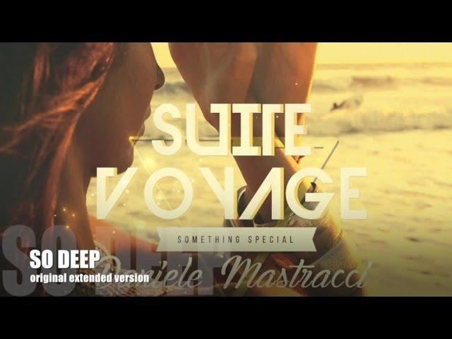 Daniele Mastracci - Suite Voyage something special (minimix)