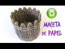 Cómo hacer cestas de papel periodico paso a paso