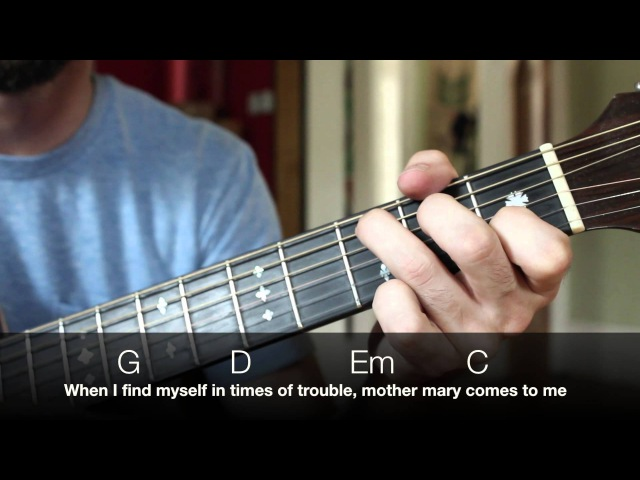 Easy Beginner Guitar Songs - The Beatles Let it Be Lesson, Chords and Lyrics