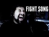 Fight Song - Male Vocal Cover - Rachel Platten