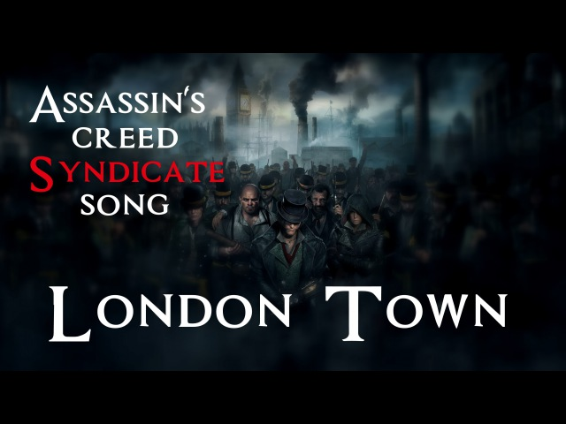 ASSASSIN'S CREED SYNDICATE SONG London Town by Miracle Of Sound Rock