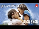 Ginger Snap5 - Slow Snow. The Notebook fanvid
