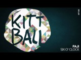 PAJI - Six O' Clock Kittball