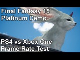Final Fantasy 15 Platinum Demo PS4 vs Xbox One Frame Rate Test