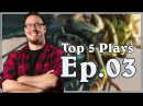 Troldens Top 5 Plays - Hearthstone - Ep. 3 With Ben Brode