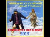 ADRIANO CELENTANO - Stivali E Colbacco(DJ NIKOLAY-D &amp SARO DJ Remix 2015)